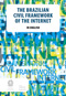 Civil framework of the Internet : Law n°. 12.965, of April 23, 2014, which establishes the principles, guarantees, rights and duties for use of the Internet in Brazil